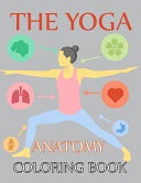 The Yoga Anatomy Coloring Book Book