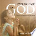 How Can I Talk to God? - Children's Christian Prayer Books