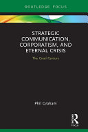 Strategic Communication  Corporatism  and Eternal Crisis