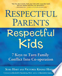"""""""Respectful Parents, Respectful Kids: 7 Keys to Turn Family Conflict into Cooperation"""" by Sura Hart, Victoria Kindle Hodson"""