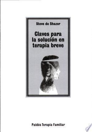 Download Claves para la solución en terapia breve Free Books - Bestseller Books 2018
