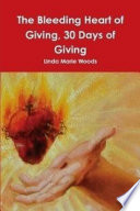 The Bleeding Heart of Giving, 30 Days of Giving