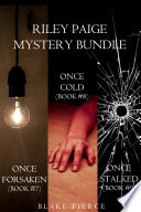 Riley Paige Mystery Bundle Once Forsaken 7 Once Cold 8 And Once Stalked 9