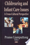 """Childrearing and Infant Care Issues: A Cross-cultural Perspective"" by Pranee Liamputtong"