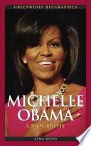 Michelle Obama: A Biography