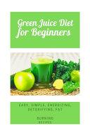 Green Juice Diet For Beginners