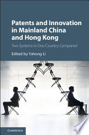 Patents and Innovation in China and Hong Kong