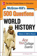 Mcgraw Hill S 500 World History Questions Volume 2 1500 To Present Ace Your College Exams