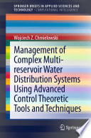 Management Of Complex Multi Reservoir Water Distribution Systems Using Advanced Control Theoretic Tools And Techniques Book PDF