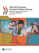 PISA PISA 2012 Results: Creative Problem Solving (Volume V) Students' Skills in Tackling Real-Life Problems