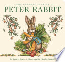 The Classic Tale of Peter Rabbit Board Book  The Revised Edition  Book PDF