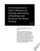 An Introduction to Solar Collectors for Heating and Cooling of Buildings and Domestic Hot Water Heating