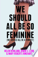 We Should All Be So Feminine We Should All Be A Feminist