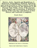 Mexico, Aztec, Spanish and Republican: A Historical, Geographical, Political, Statistical and Social Account of That Country From the Period of the Invasion by the Spaniards to the Present Time With a View of the Ancient Aztec Empire and Civilization, A Historical Sketch of the Late War and Notices of New Mexico and California (Complete) Pdf/ePub eBook