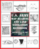 U S  Army Map Reading and Land Navigation Handbook