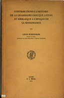 Contributions a L'histoire de la Grammaire Grecque, Latine Et Hebraique a L'epoque de la Renaissance
