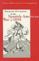European Perceptions Of The Spanish American War Of 1898