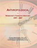 Anthropological: Webster's Timeline History 1997 - 2007