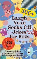 Laugh Your Socks Off Jokes for Kids Aged 5 7