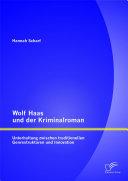 Wolf Haas und der Kriminalroman: Unterhaltung zwischen traditionellen Genrestrukturen und Innovation
