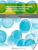 Advances in Phage Therapy  Present Challenges and Future Perspectives