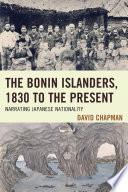 The Bonin Islanders 1830 To The Present