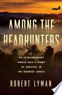 Among the Headhunters