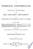 A Complete Concordance To The Holy Scriptures Of The Old And New Testament Book