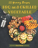 222 Yummy BBQ and Grilled Vegetable Recipes
