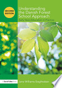Understanding the Danish Forest School Approach