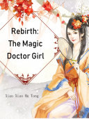Rebirth  The Magic Doctor Girl