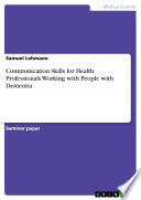 Communication Skills For Health Professionals Working With People With Dementia