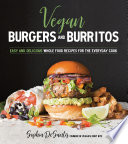 Vegan Burgers   Burritos Book