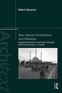 New Islamist Architecture and Urbanism