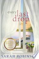 Every Last Drop  A Novel Book PDF
