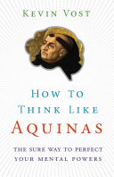 How to Think Like Aquinas