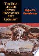 The Red Legged Devils     Brooklyn   s Best Regiment