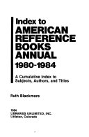 Index To American Reference Books Annual 1980 1984