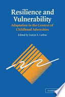 """Resilience and Vulnerability: Adaptation in the Context of Childhood Adversities"" by Dante Cicchetti, Suniya S. Luthar, Maria Mei-ha Wong, Luthar Suniya S."