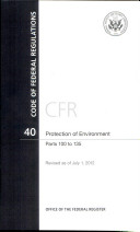 Code of Federal Regulations, Title 40, Protection of Environment, Pt. 100-135, Revised As of July 1 2012