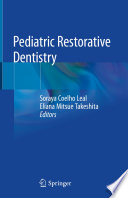"""Pediatric Restorative Dentistry"" by Soraya Coelho Leal, Eliana Mitsue Takeshita"