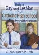 Being Gay and Lesbian in a Catholic High School