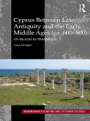 Cyprus Between Late Antiquity and the Early Middle Ages  ca  600   800