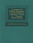 Cyclopaedia Of Biblical Theological And Ecclesiastical Literature Volume 2 Primary Source Edition