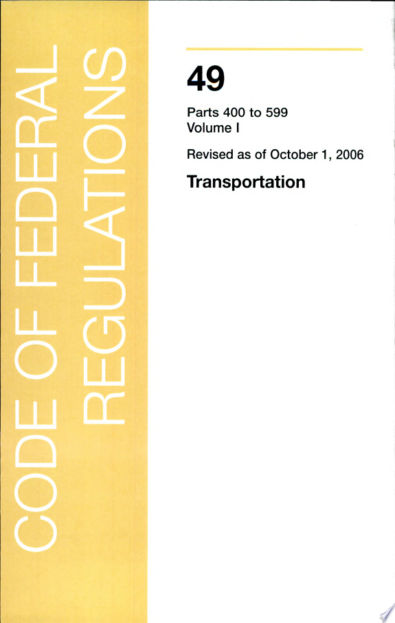 Title 49 - Transportation: Department of Transportation Parts 400 - 599