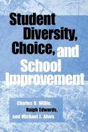 Student Diversity  Choice and School Improvement