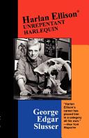 Harlan Ellison: Unrepentant Harlequin