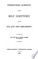 Introductory Questions On The Holy Scriptures Of The Old And New Testaments Etc