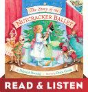 The Story of the Nutcracker Ballet: Read & Listen Edition