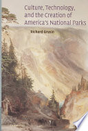 Culture  Technology  and the Creation of America s National Parks Book
